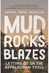 Mud, Rocks, Blazes: Letting Go on the Appalachian Trail Kindle Edition