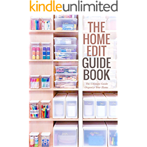 The Home Edit Guide Book: The Ultimate Guide Organize Your Home: Decluttering Tips