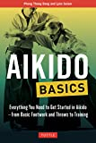 Aikido Basics: Everything you need to get started in Aikido - from basic footwork and throws to training (Tuttle Martial…
