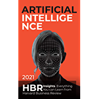 Artificial Intelligence: 2021 HBR Insights . Everything You can Learn from Harvard Business Review (English Edition)