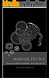 Manual do TCC: Dicas para elaborar, formatar e apresentar seu TCC