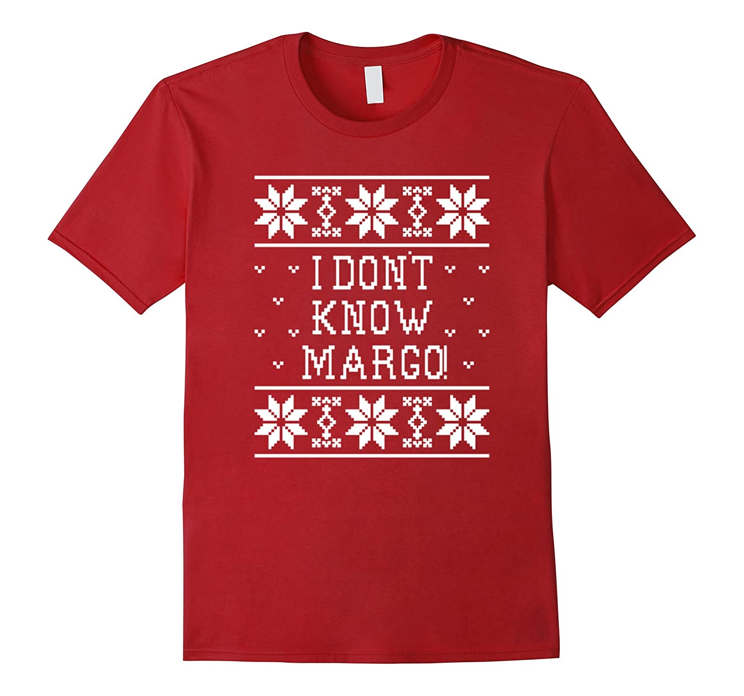 I Don't Know Margo T-Shirt Ugly Christmas Sweater Design-ANZ