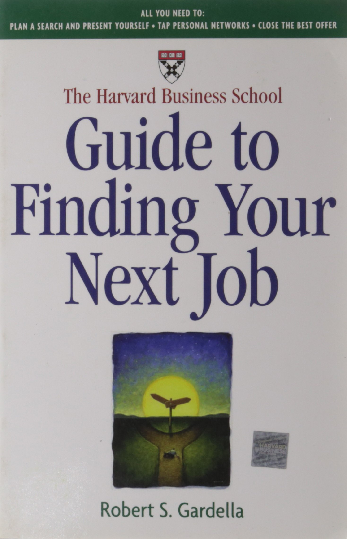 the harvard business school guide to finding your next job robert