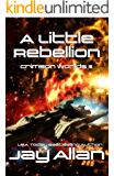 A Little Rebellion: Crimson Worlds III