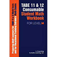 TABE 11 & 12 Consumable Student Math Workbook for Level M: Preparing Adult Learners for TABE 11 & 12 Math Tests and for Vocational Training Entrance Math Exams (English Edition)