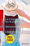 La maison sur la plage - Serments trahis - Désir trompeur : (promotion) (VMP)