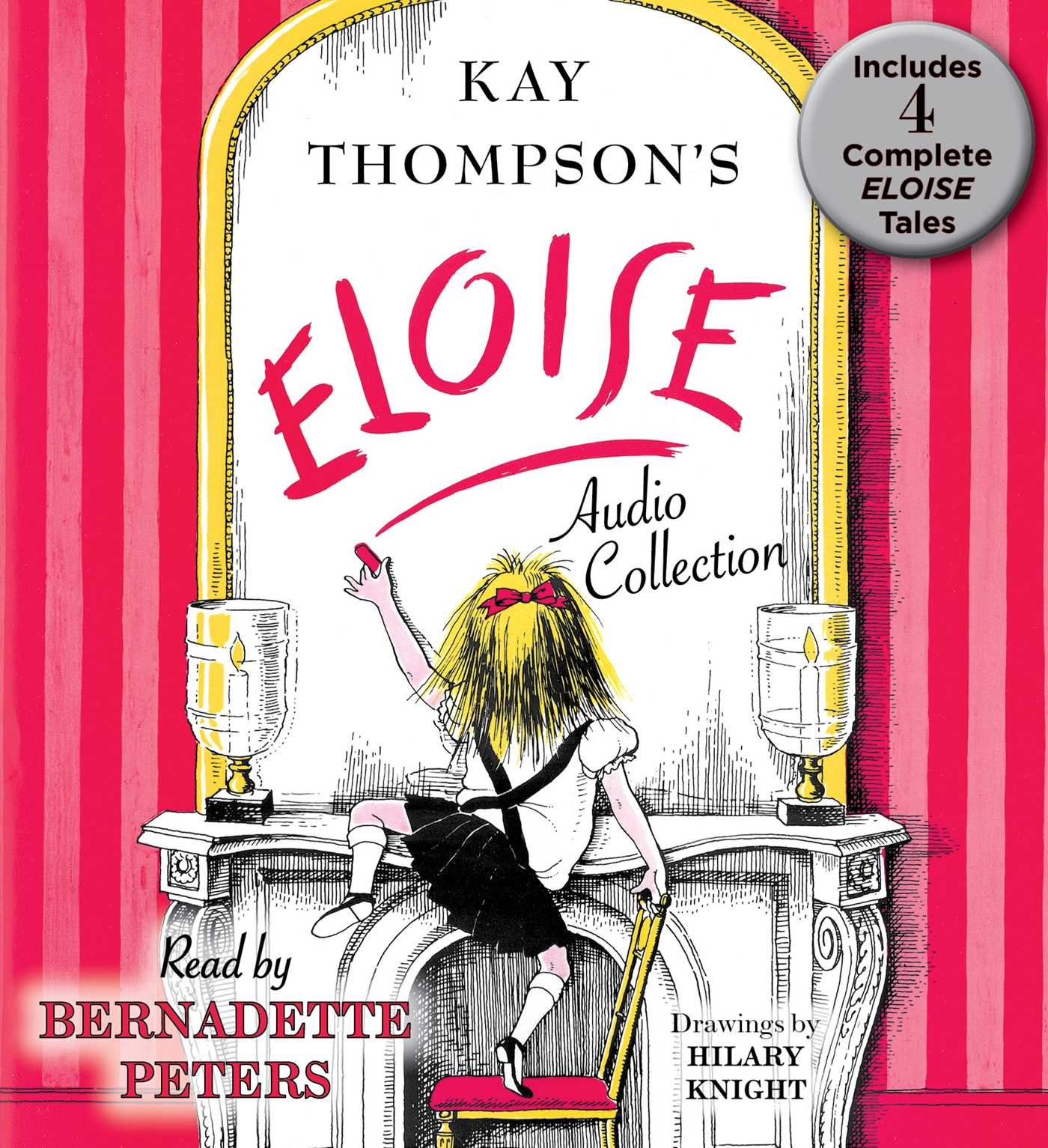 The Eloise Audio Collection: Four Complete Eloise Tales: Eloise , Eloise in Paris, Eloise at Christmas Time and Eloise in Moscow