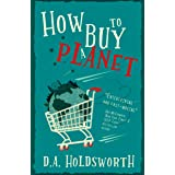 How to Buy a Planet: Fun & fast-paced sci-fi comedy satire - 'Totally mesmerising' (Oxford Daily Info)