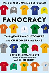 Fanocracy: Turning Fans into Customers and Customers into Fans Kindle Edition