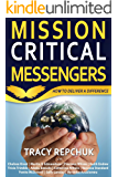 Mission Critical Messengers: How to Deliver a Difference