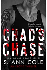 Chad's Chase: A Dark Romantic Thriller (Loving All Wrong Book 2) Kindle Edition