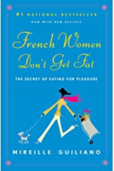 French Women Don't Get Fat: The Secret of Eating for Pleasure Paperback