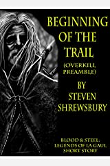 Beginning of the Trail (Blood and Steel: Legends of La Gaul Book 3) Kindle Edition