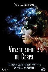 Voyage au-delà du corps (French Edition) Kindle Edition