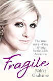 Fragile - The true story of my lifelong battle with anorexia