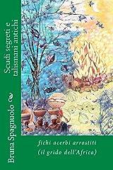 Scudi segreti e talismani antichi: Fichi acerbi arrostiti (Italian Edition) Kindle Edition