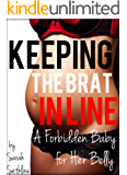 KEEPING THE BRAT IN LINE: A *Forbidden Baby* for Her Belly