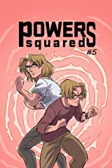 Powers Squared Issue #5: With Great Powers... Part 3 Kindle Edition