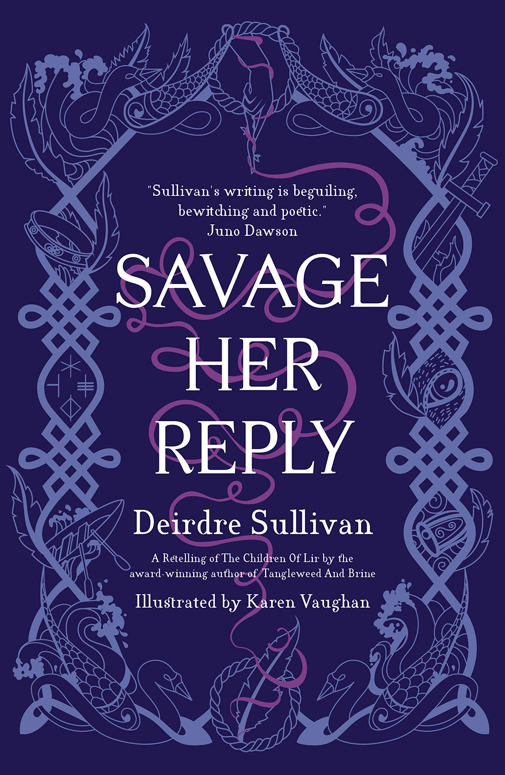 Savage Her Reply: Amazon.co.uk: Deirdre Sullivan, Karen Vaughan, Karen  Vaughan: 9781912417643: Books