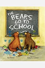 The Bears Go to School (A Pete & Gabby Book) Kindle Edition