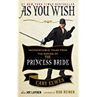 As You Wish: Inconceivable Tales from the Making