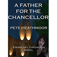 A Father for the Chancellor (A Marchel Cavendish Novel Book 2) (English Edition)