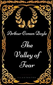 The Valley of Fear: By Sir Arthur Conan Doyle - Illustrated (English Edition)