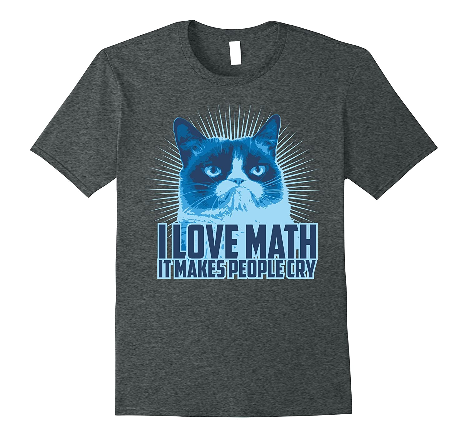 I Love Math It Makes People Cry T shirt funny cat face Tee