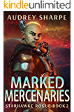 Marked Mercenaries (Starhawke Rogue Book 2)