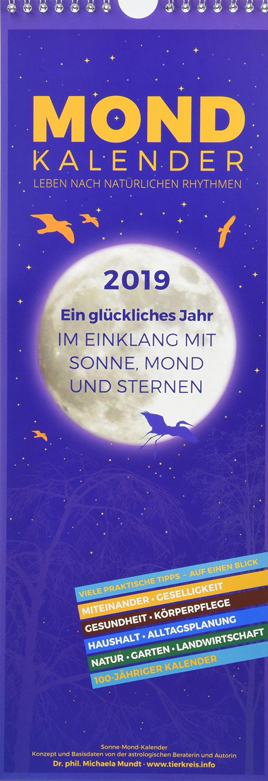 Mondkalender 2019 - Streifenkalender (15 x 42) - Wandplaner - mit 100-jährigem Kalender Kalender – Terminkalender, Posterkalender, Wandkalender Michaela Mundt ALPHA EDITION 3840795516 Astrologie