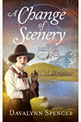 A Change of Scenery: The Canon City Chronicles - Book 4 Sweet Historical Western Romance (The Cañon City Chronicles) Kindle Edition