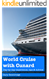 Taking A World Cruise With Cunard Cruise Line: Day-by-Day Experiences, Tips and Advice