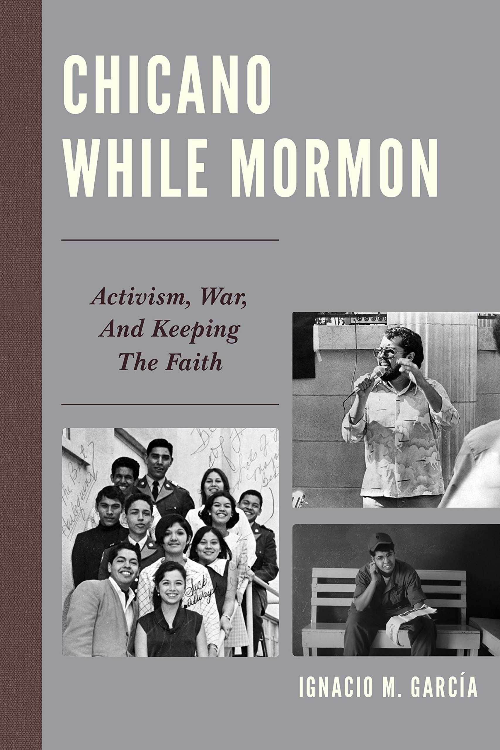 Chicano While Mormon: Activism, War, and Keeping the Faith (Fairleigh Dickinson University Press Mormon Studies Series)