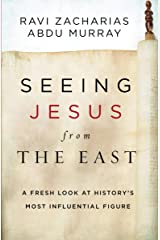 Seeing Jesus from the East: A Fresh Look at History's Most Influential Figure Kindle Edition