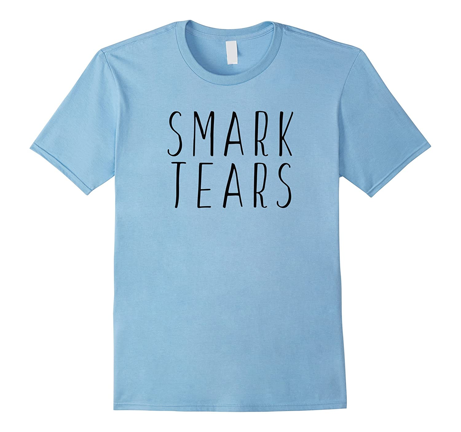 Smark Tears Funny Professional Wrestling Insider T Shirt-TH