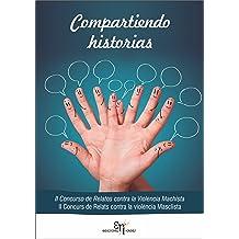 Compartiendo Historias: II Concurso de Relatos contra la Violencia Machista (Spanish Edition) Feb 04, 2015