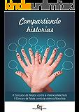 Compartiendo Historias: II Concurso de Relatos contra la Violencia Machista