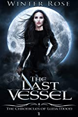 The Last Vessel (The Chronicles of Luna Moon Book 1) Kindle Edition