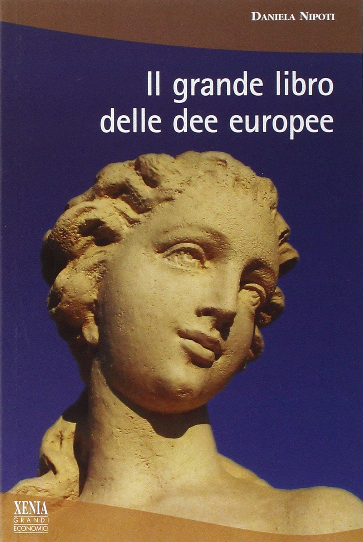 Download Il grande libro delle dee europee PDF