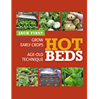 Hot Beds: How to grow early crops using an age-old technique (English Edition)