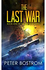 The Last War: Book 1 of The Last War Series Kindle Edition