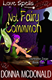 Not Fairy Common: Love Spells (Jezibaba Saga Book 2)