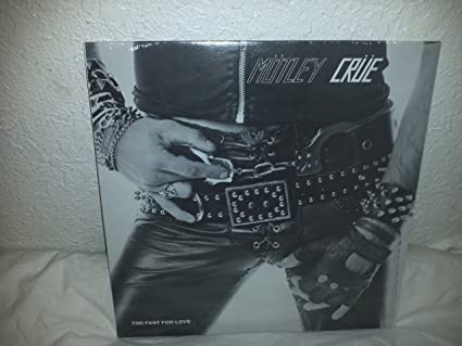 f4363dbbb8 Motley Crue - Too Fast For Love - Original 1st LP Pressing - Amazon.com  Music