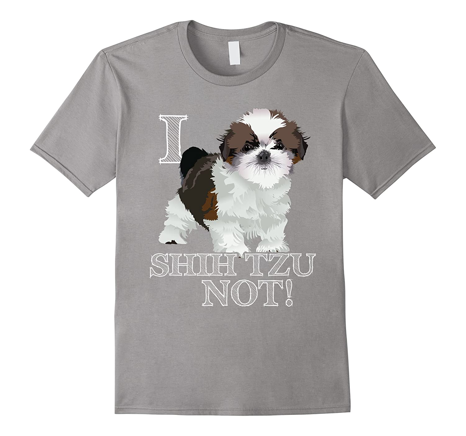 i shih tzu not shirt i shih tzu not t shirt dog puppies lovers gift tee shirt 5133