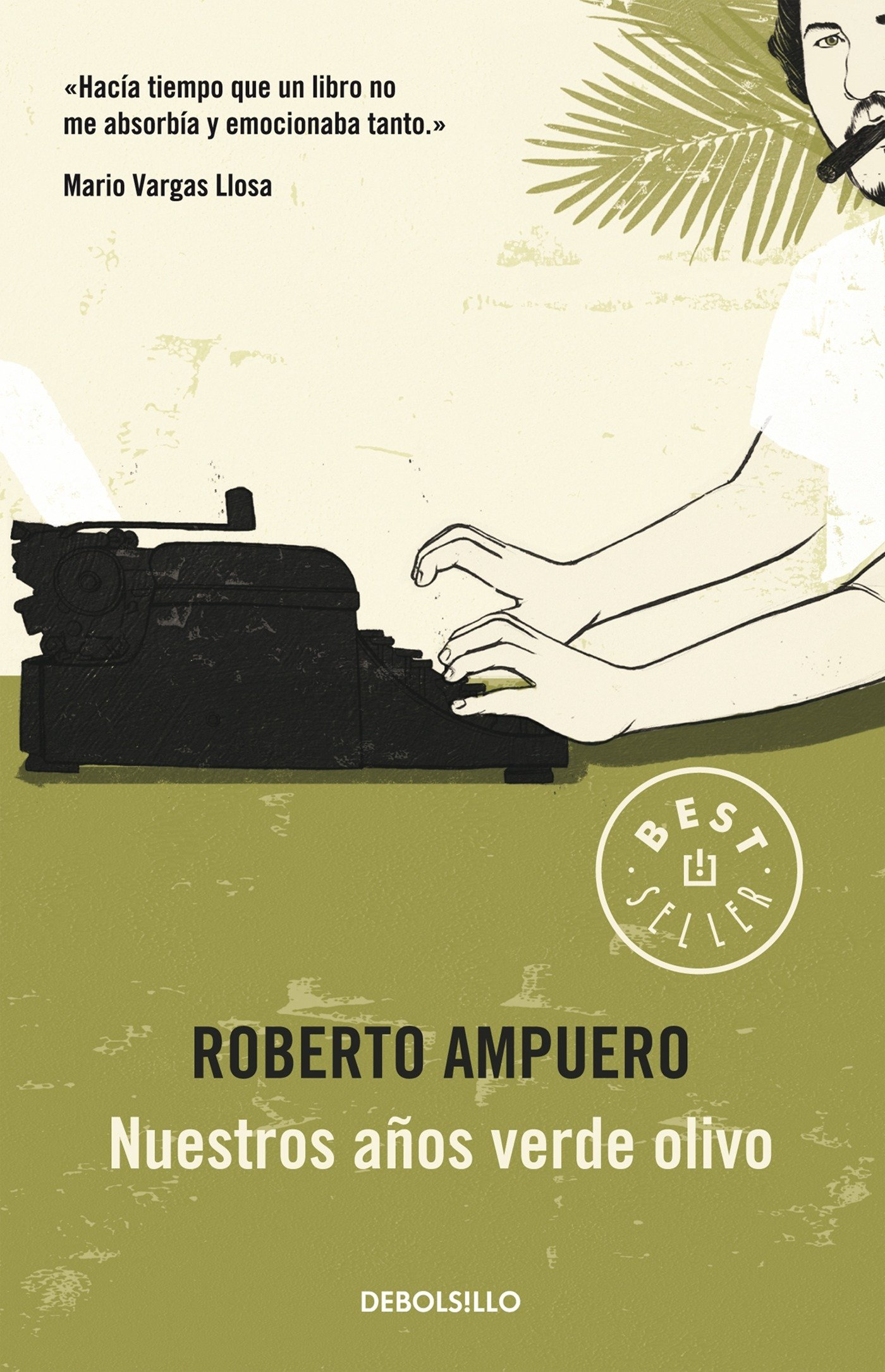 Amazon.com: Nuestros años verde olivo / Our Olive Green Years (Spanish Edition) (9786073114868): Roberto Ampuero: Books