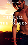 The Call of The Dragon: Dragon's Blood M.C. Book 6
