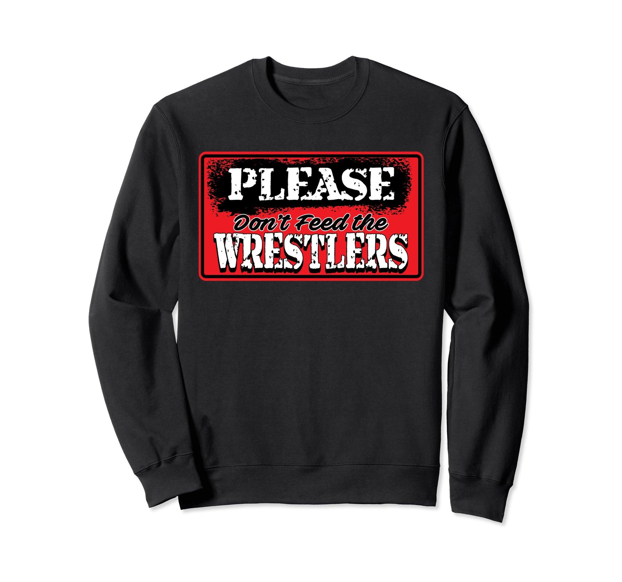 Unisex Wrestling Sweatshirt - Please Don't Feed the Wrestlers 2XL Black by Wrestling Shirt by Crush Retro