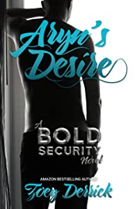 Aryn's Desire: A BOLD Security Novel (Finding Submission Duet Book 1)