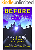 Before: A Sci-Fi Alien Fantasy Thriller (Octagon Concept Series Book 0)