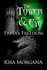 Freya's Freedom (The Tower and The Eye Book 3) Kindle Edition